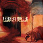 A Perfect Murder: Strength Through Vengeance