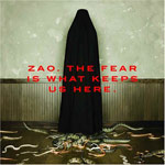 Review: Zao - The Fear Is What Keeps Us Here