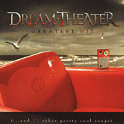 Dream Theater: Greatest Hit - And 21 Other Pretty Cool Songs