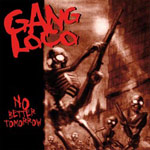 Review: Gang Loco - No Better Tomorrow