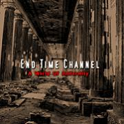 End Time Channel: A World Of Uniformity