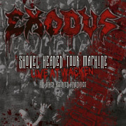 Exodus: Shovel Headed Tour Machine (Live At Wacken And Other Atrocities)