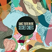 Review: Dance, You're On Fire - Secret Chiefs