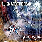 Review: Quick And The Dead - For The Rhythm