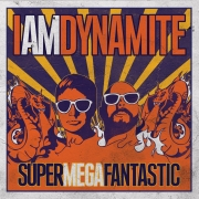 Review: IAmDynamite - Supermegafantastic