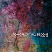 Review: Lakeside Inn - Tomorrow Will Be Done