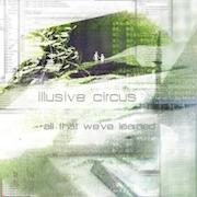 Illusive Circus: All That We've Learned