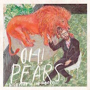 Review: Oh! Pears - Wild Part Of The World