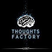 Thoughts Factory: Lost