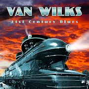 Review: Van Wilks - 21st Century Blues