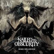 Review: Nailed To Obscurity - King Delusion