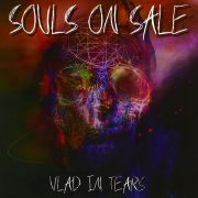 Vlad In Tears: Souls On Sale