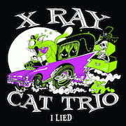 Review: X-Ray Cat Trio - I Lied