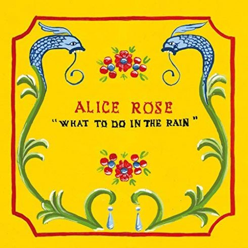 Alice Rose: What To Do In The Rain