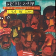 Archie Shepp & Attica Blues Orchestra: I Hear The Sound