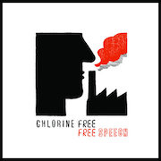 Chlorine Free: Free Speech