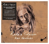 Ken Hensley: Rare & Timeless