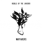 Rebels of the Jukebox: Wayfarers