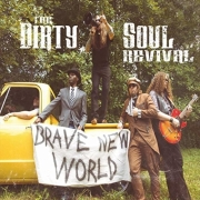 The Dirty Soul Revival: Brave New World