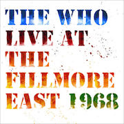 The Who: Live At The Fillmore East 1968 - 50th Anniversary Deluxe Edition