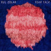 Review: Xul Zolar - Fear Talk