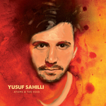 Yusuf Sahilli: Atoms and the Void