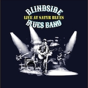Blindside Blues Band: Live At Satyr Blues