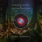 Edward Ka-Spel & Motion Kapture: Alien Subspace