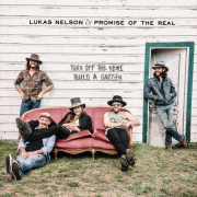 Lukas Nelson & The Promise of Real: Turn Off The News (Build a Garden)