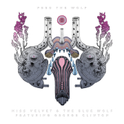 Miss Velvet & The Blue Wolf feat. George Clinton: Feed The Wolf