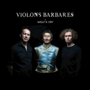 Violons Barbares: Wolf's Cry