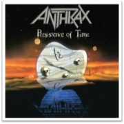 Anthrax: Persistence of Time - 30th Anniversary Edition