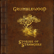 Grumblewood: Stories Of Strangers