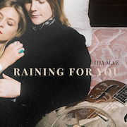 Ida Mae: Raining For You