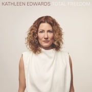 Kathleen Edwards: Total Freedom