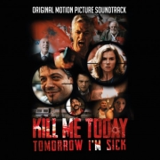 Soundtrack: Kill Me Today, Tomorrow I'm Sick!