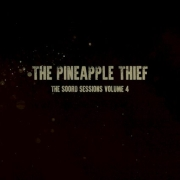 The Pineapple Thief: The Soord Sessions Vol. 4