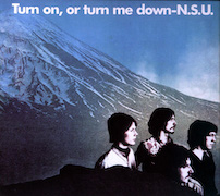 N.S.U.: Turn on, or turn me down