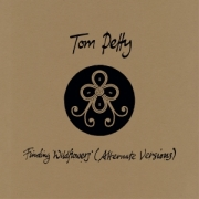 Tom Petty: Finding Wildflowers (Alternate Versions)